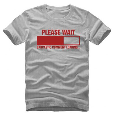 Sarcastic Comment Loading Geek T Shirts